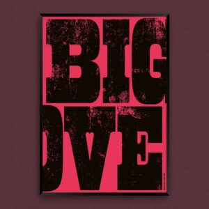 Big Love Typographic Screenprint