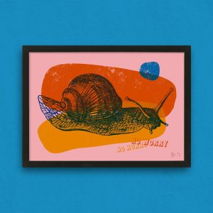 Snail Screenprint - No Hurry, No Worry!