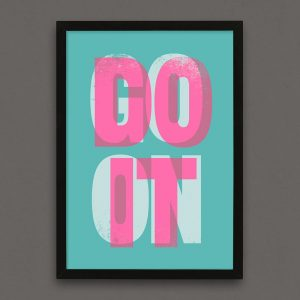 Art Print Screenprint Typography GO ON, DO IT